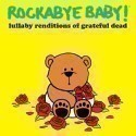 Grateful Dead Lullaby Renditions CD Thumbnail